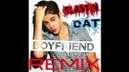 Blastin Dat Dubstep Remix™ Justin Bieber 'boyfriend'