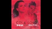 *2014* Inna ft. J. Balvin - Cola song ( Lookas remix )