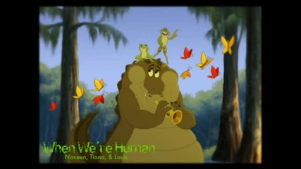 The Princess and the Frog - When We re Human (full Version)