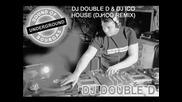 Dj Double D & Dj Ico - House (dj Ico Remix)