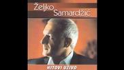 Zeljko Samardzic - Predji preko svega - (LIVE) - (Audio)