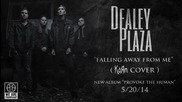 Dealey Plaza - Falling Away From Me (korn cover)