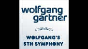 * New New New * Wolfgang Gartner - Wolfgangs 5 - th Symphony (original Mix)