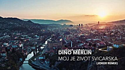 Dino Merlin - Moj je zivot Svicarska Joker Remix