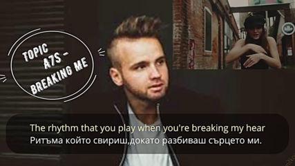 Topic-a7s - Breaking Me (бг превод)