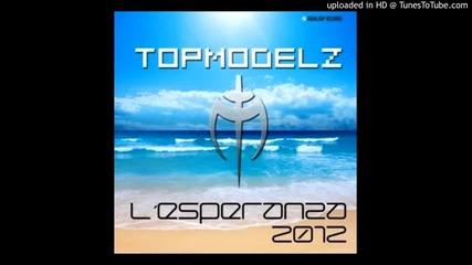 Cтрахотен Трак! Topmodelz - L'esperanza 2012 (scotty Remix)