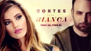 2016/ Премиера: Cortes feat. Bianca - Fara ea, fara el (official audio)