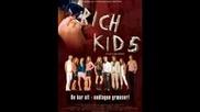 Песен От Soundtracka На Rich Kids