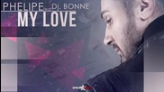 New! Phelipe feat. Dj Bonne - My Love