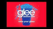 Glee Cast - Raise Your Glass [ Glee Cast Version ]