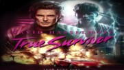David Hasselhoff - True Survivor from Kung Fury - 80s Metal Version