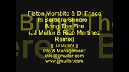 Fiston Mombito & Dj Frisco ft. Barbara Sheere - Bring The Fire (jj Mullor & Rico Martinez Remix)
