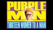 Purpleman - Thirteen Women To A Man