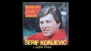 Serif Konjevic i Juzni Vetar - Pustite me jos da sanjam