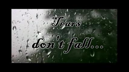**tears Dont Fall - - I N T R O