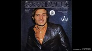 Saban Saulic - Verovah ti - (Audio 1975)