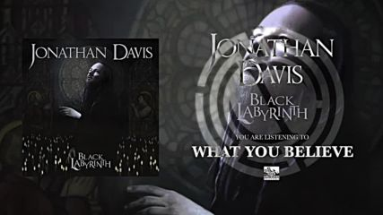 Jonathan Davis - What You Believe