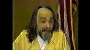 Ненормален отговор на престъпникът Charles Manson