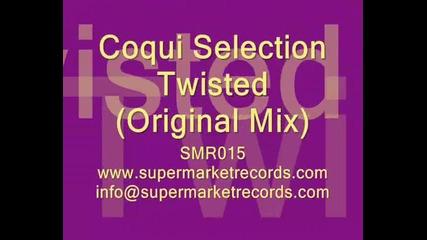 Coqui Selection - Twisted (original Mix)