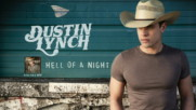 Dustin Lynch - Hell Of A Night (Оfficial video)