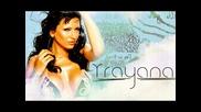 New Траяна - По - горещо !!! C D R I P (2o10 )