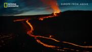 Вулканично изригване край Гелдингадалур | Европа отвисоко | сезон 3 | National Geographic Bulgaria
