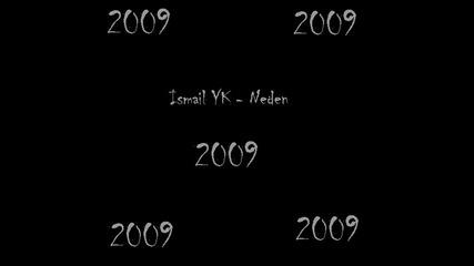 Ismail Yk - Neden 2009