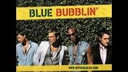 Blue - Bubblin