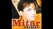 Mitar Miric - Nevero zar te nije bolelo - (Audio 1998) HD
