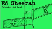 * Превод * Ed Sheeran - Thinking Out Loud [ Official Audio ]
