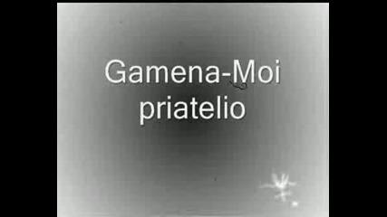 Gamena - Moi Priqtelio