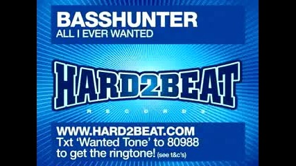 Basshunter - All I Ever Wanted