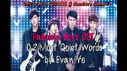 02 Most Quiet Words - Evan Yo Xin Yu ( Fabulous Boys Ost )