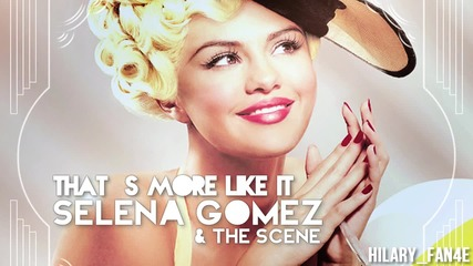 Selena Gomez & The Scene - That's More Like It
