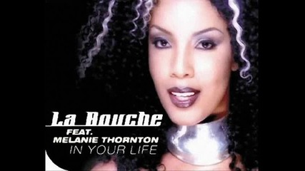 La Bouche feat. Melanie Thornton - In Your Life [ Poison Beat Remix ]
