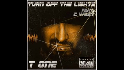 T One feat. C West - Turn off the lights