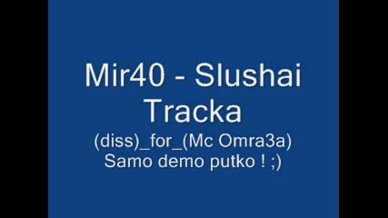 Mir40 - Slushai tracka (diss) Demo )