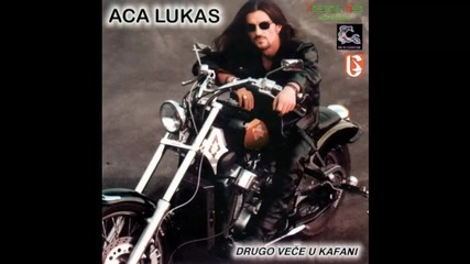Aca Lukas - Kafana je moja sudbina - (Audio 1999)