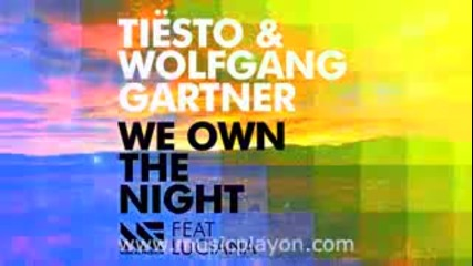 Dj Tiesto & Wolfgang Gartner - We Own The Night (feat. Luciana) (preview) (2012)