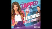 Zendaya - Too much (from Zapped)