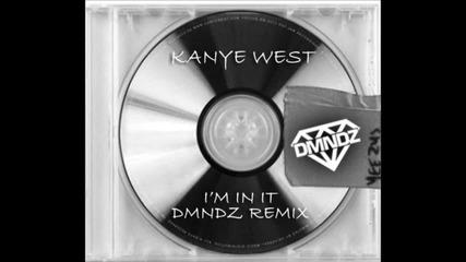 Kanye West - I'm In It (dmndz Remix)