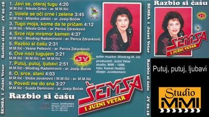 Semsa Suljakovic i Juzni Vetar - Putuj, putuj, ljubavi (Audio 1988)