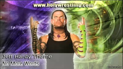 Jeff Hardy theme - No More Words endeverafter