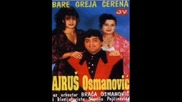 Ajrus Osmanovic - Bare greja cerena