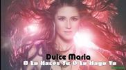 09. Dulce Maria - O Lo Haces Tu O Lo Hago Yo