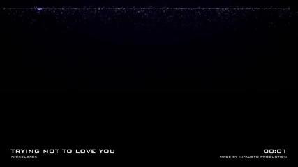 Nickelback - Trying Not To Love You Lyrics