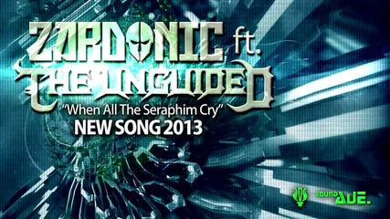 Zardonic ft. The Unguided - When All The Seraphim Cry