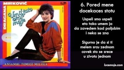 Dragana Mirkovic - 1985 - 06 - Pored mene docekaces stotu