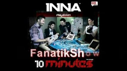 Inna - 10 Minutes (club Version By Play & Win Original)