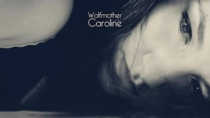 Превод - Wolfmother - Caroline